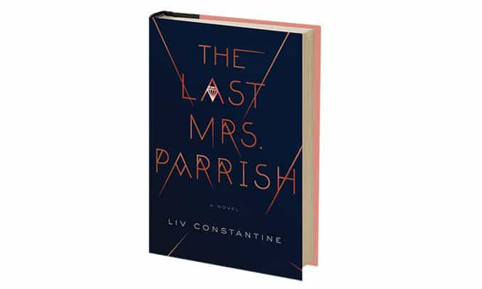 THE LAST MRS PARRISH by Liv Constantine Book Cover